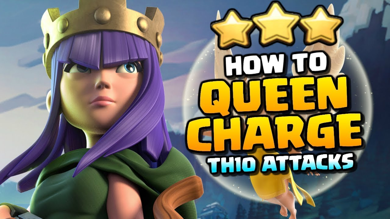 How to QUEEN CHARGE - TH10 Attack Strategy | Clash Champs