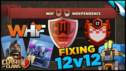 *CWL INVITE* Fixing TH 12's – WHF vs Independence   Clash of Clans @CarbonFinGaming