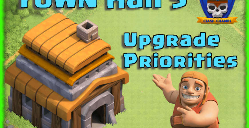 town hall 5 upgrade priorities