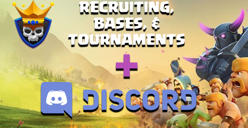 clash of clans recuiting, bases, tournaments, discord integration