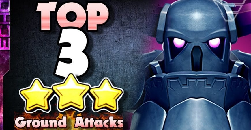 Top 3 Best Ground Attack Strategies in Clash of Clans by ECHO Gaming