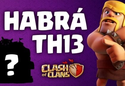 TENDREMOS TH13 y Varias Actualizaciones ESTE AÑO | Novedades en Clash of Clans 2019 by Zolokotroko TOP