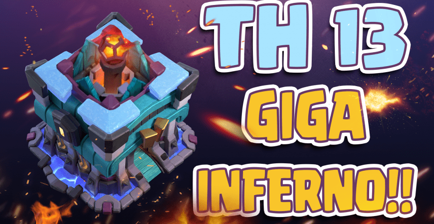 Town Hall 13 Giga Inferno Revealed! – Clash of Clans