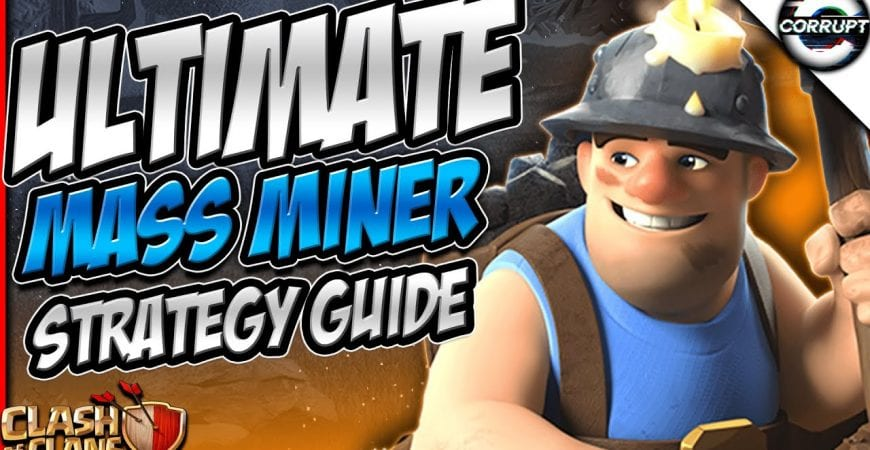 Ultimate TH11 Mass Miner Guide | FULL TH11 Mass Miner Breakdown | Clash of Clans by CorruptYT