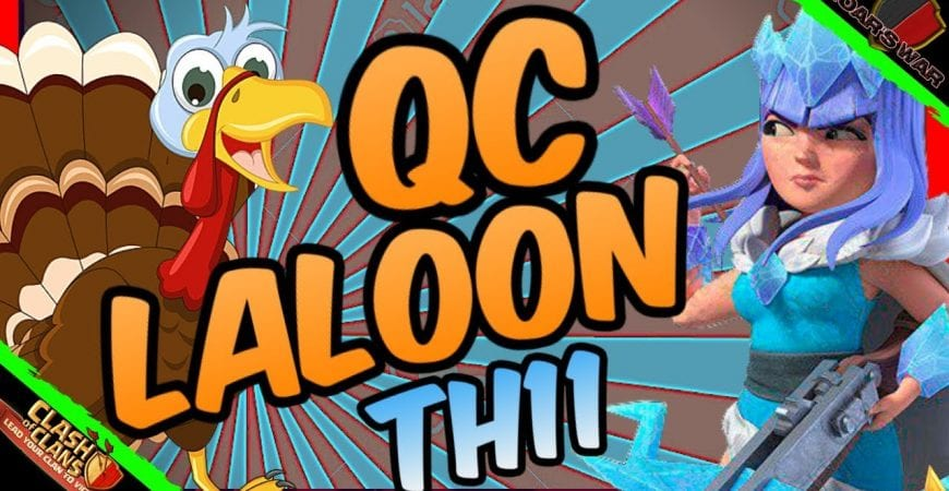 TH11 QC LaLoon GUIDE | Clash of Clans by Roar's War