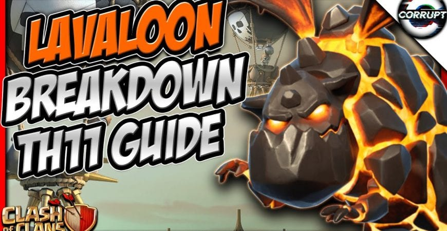 Ultimate TH11 Lavaloon Guide | FULL TH11 Lalo Breakdown Guide | Clash of Clans by CorruptYT