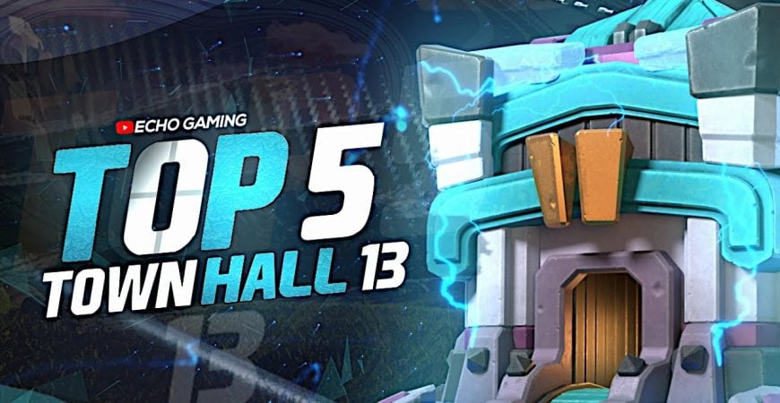 Top 5 Best Town Hall 13 Attack Strategies in Clash of Clans by ECHO Gaming