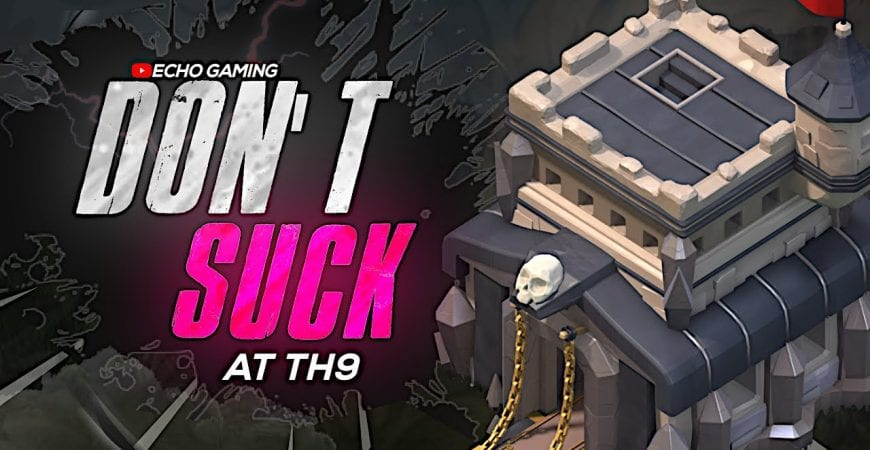 How To Not Suck at Town Hall 9 Clash of Clans Attack Guide by ECHO Gaming