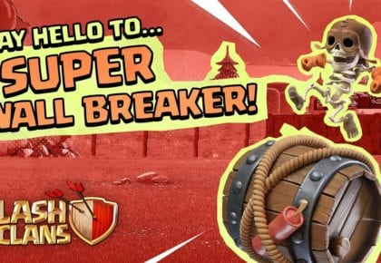 Super Wall Breaker Goes BOOM! (Clash of Clans Super Troops #4) by Clash of Clans