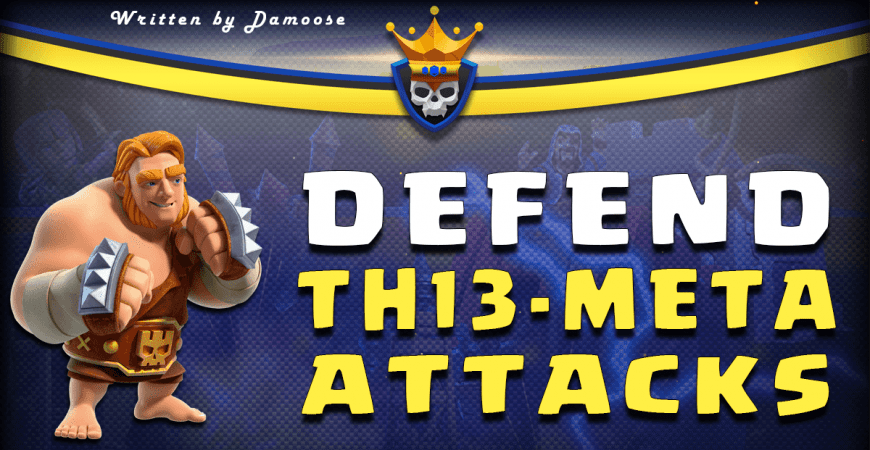 How to Defend Meta Attacks at TH13 – Guide by damoose95