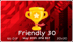 Clash of Events – Friendly 30! Sign up now!