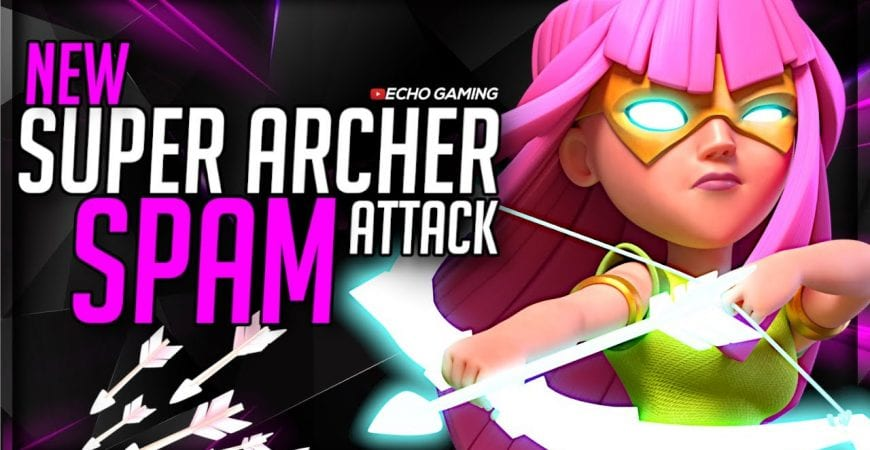 Best NEW Super Archer Spam Attack by ECHO Gaming