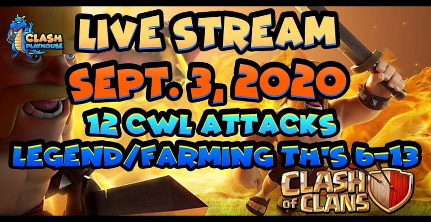 Live stream 9/3/20 12 CWL attacks farming/legend th's 6-13 | Clash of Clans by Clash Playhouse