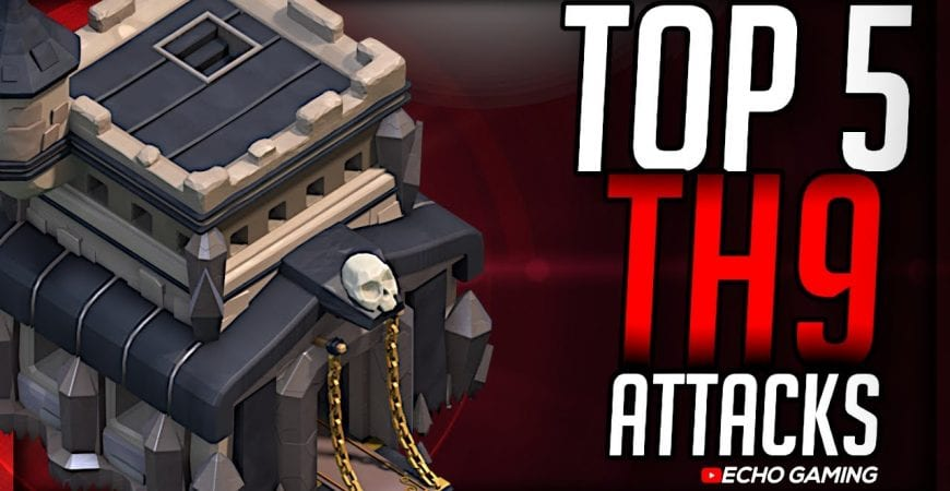 Top 5 Best Clash Attacks for Town Hall 9 by ECHO Gaming