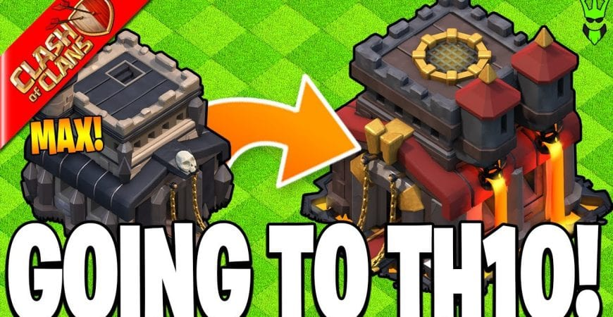 ITS TIME TO UPGRADE TO TH10! – Clash of Clans by Clash Bashing!!