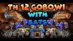 Super spammy, super strong TH12 gobowibat | Clash of Clans by Clash Playhouse