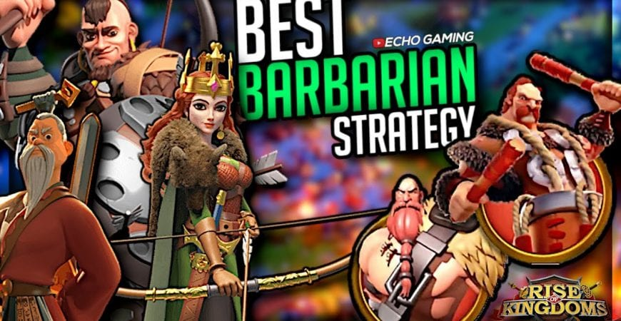 Use These Tips when attaching Barbarians Rise of Kingdoms by ECHO Gaming