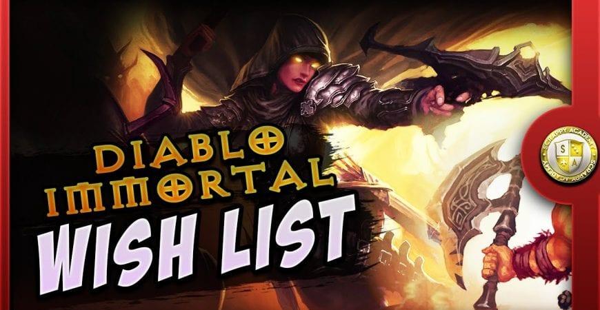 Diablo Immortal Wishlist by Scrappy Academy