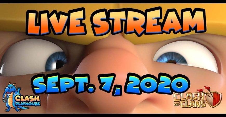 Live stream 9/7/20 12 CWL attacks, farming/legends TH's 8-13 | Clash of Clans by Clash Playhouse