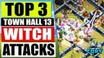 Top 3 STRONGEST Witch Attacks at TH13 ! Best Town Hall 13 War Attack Strategies in Clash of Clans by Clash With Cory