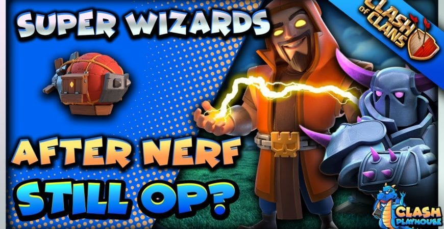 Super wizards after nerf | Clash of Clans by Clash Playhouse