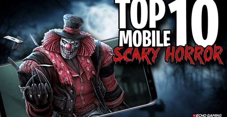 Top 10 Best Scary Horror Mobile Games by ECHO Gaming