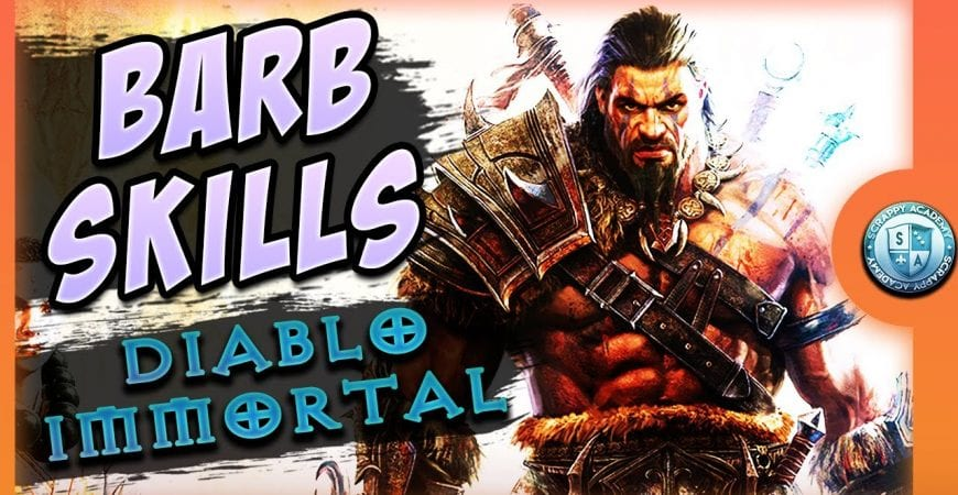 Diablo Immortal Barbarian Skills and Builds by Scrappy Academy
