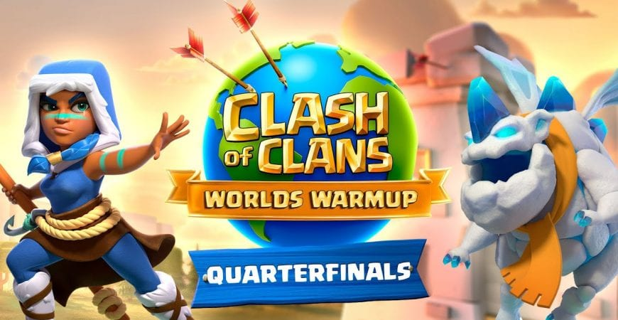 Clash Worlds Warmup Quarterfinals – Clash of Clans by Clash of Clans