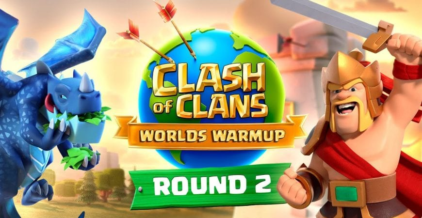 Clash Worlds Warmup Round 2 – Clash of Clans by Clash of Clans
