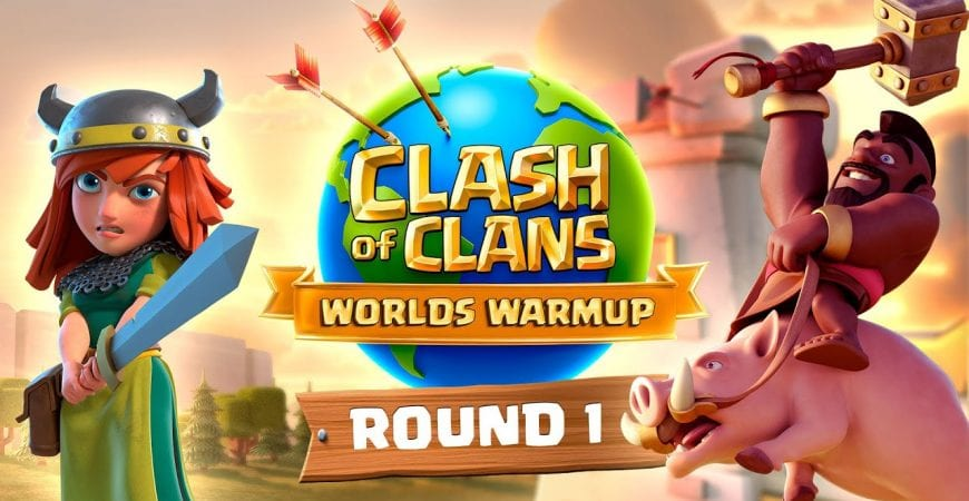 Clash Worlds Warmup Round 1 – Clash of Clans by Clash of Clans