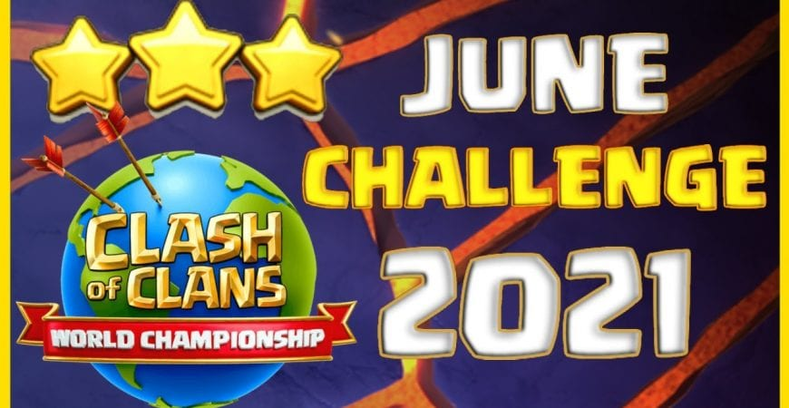 How To 3 STAR The Clash Worlds June 2021 Challenge!! by Big Vale