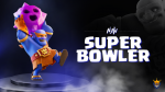 Super Bowler + QoL Improvements – Update Sneak Peek