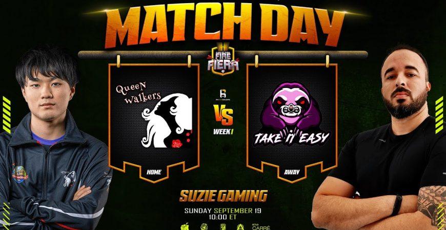 QueeN Walkers vs Take it Easy | Fire Fiera by Suzie Gaming