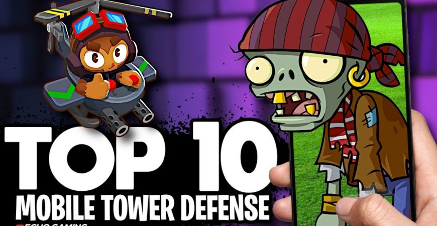 Top 10 Best Mobile Tower Defense Strategy Games by ECHO Gaming