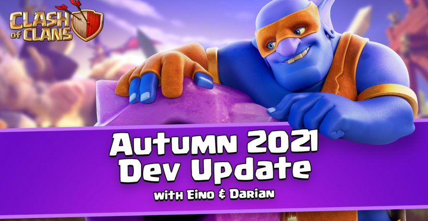 Autumn 2021 Dev Update – Clash of Clans by Clash of Clans