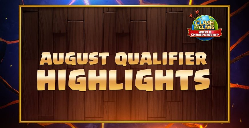 Clash Worlds August Qualifier Highlights by Clash of Clans